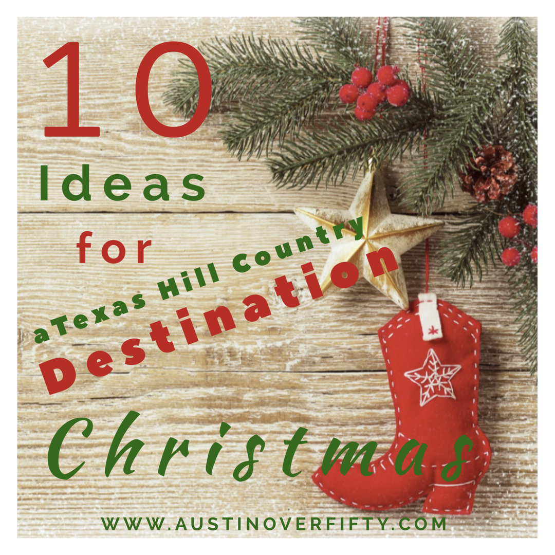 10 Ideas for a Texas Hill Country Destination Christmas