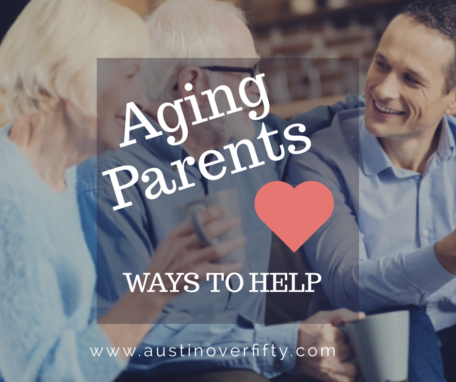 Ways to Help Our Aging Parents