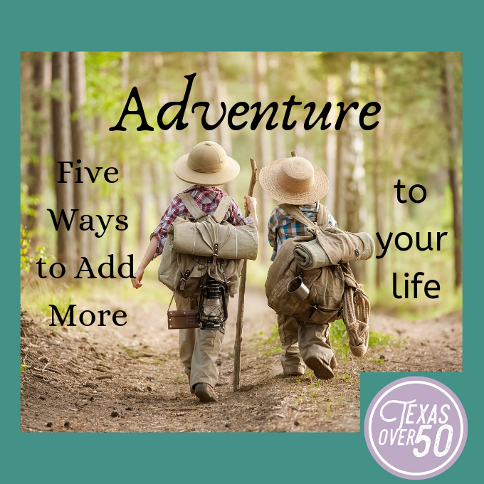 Add More Adventure to Your Life