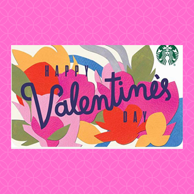 You can't go wrong when you give a Starbucks card for Valentine's Day.